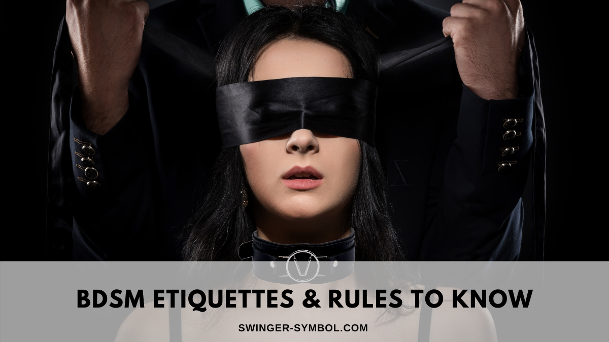 swinger bdsm etiquettes and rules
